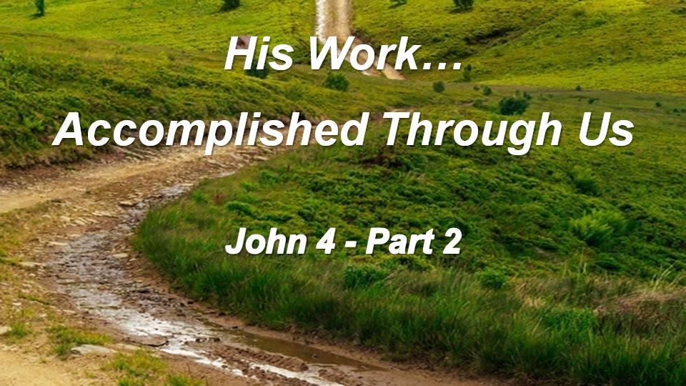 Gospel of John 4 (Part 2)