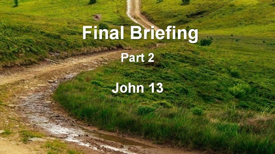 Gospel of John 13 (Part 2) M