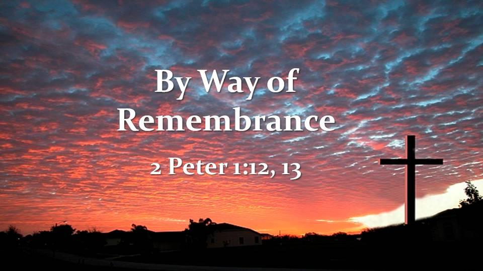 2 Peter 1:12, 13
